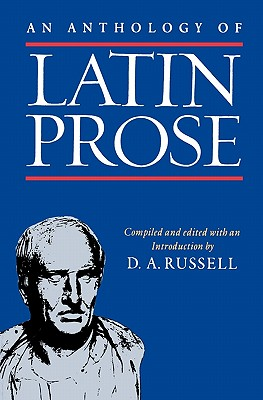 An Anthology of Latin Prose By Russell, D. A.